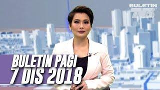 Buletin Pagi (2018) | Jumaat, 7 Disember