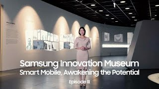 Samsung Innovation Museum(S/I/M): The history of smart mobile thumbnail