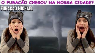 O FURACÃO CHEGOU NA NOSSA CIDADE? - HURRICANE MICHAEL