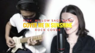 P!nk, Willow Sage Hart - Cover Me In Sunshine (Rock Cover featuring Selina Grybowski)