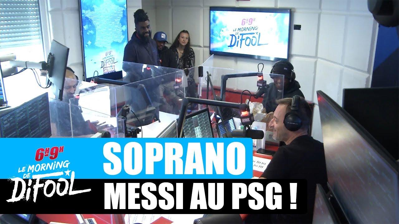 Soprano - L'arrivée de Messi au PSG ! #MorningDeDifool