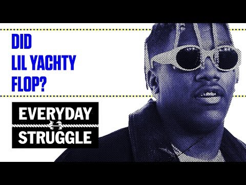 Did Lil Yachty Flop? | Everyday Struggle