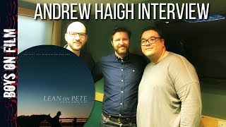 Director ANDREW HAIGH Interview || LEAN ON PETE