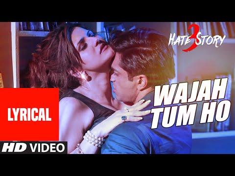 Wajah Tum Ho Full Song with Lyrics | Hate Story 3 | Zareen Khan, Karan Singh | Armaan Malik