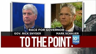 To The Point: Gov. Rick Snyder and Mark Schauer