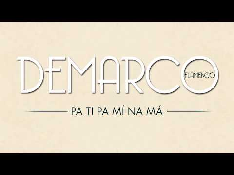 Demarco Flamenco - Pa Ti Pa Mí Na Má (Lyric Video)