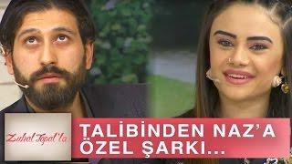 Zuhal Topal'la 185. Bölüm (HD) | Talibinden Naz'a Özel Şarkı...