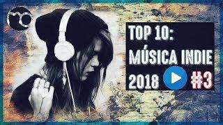 ••• Top 10: Música Indie Rock Que Debes Escuchar  Canciones En Inglés 2018 #3 •••