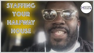 Staffing your Halfwayhouse