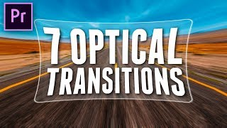 7 OPTICAL TRANSITIONS for PREMIERE PRO