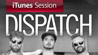 "Dispatch - ""Not Messin'"" [iTunes Session]"