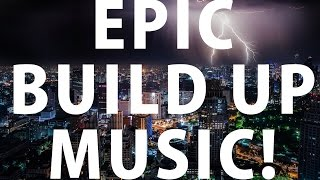 Epic Build Up Music PART 2! - Dramatic Background Music for video or suspenseful speeches