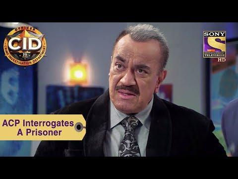 Your Favorite Character | ACP Pradyuman Interrogates A Prisoner | CID