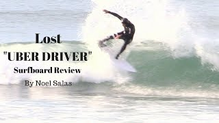 "Lost ""Uber Driver"" Surfboard Review By Noel Salas Ep. 50"