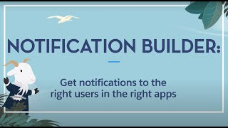 Use Salesforce Notification Builder to Get Notifications to the Right Users in the Right Apps