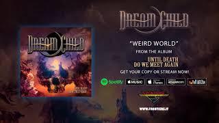 """Dream Child - """"Weird World"""" (Official Audio)"""