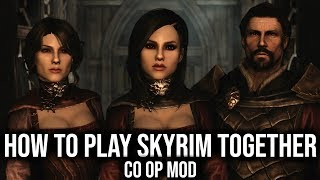How to Play Skyrim Together - Skyrim Multiplayer Mod Setup Guide