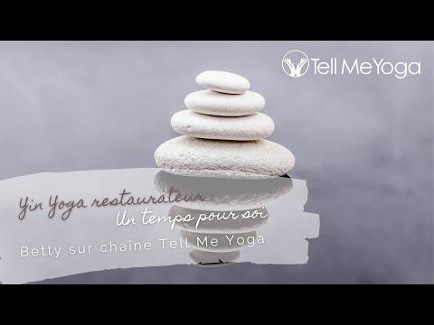 Tell Me Yoga -  Yin Yoga restaurateur -  Un temps pour prendre soin de soi
