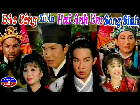 Cai Luong Bao Cong Xu An Anh Em Song Sinh