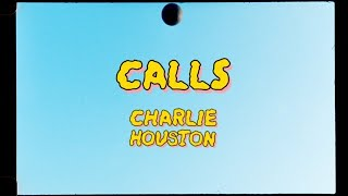 "Charlie Houston – ""Calls"""