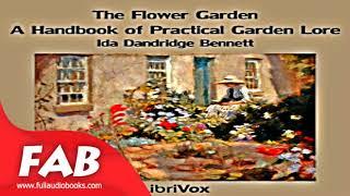 The Flower Garden A Handbook of Practical Garden Lore Full Audiobook