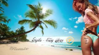 Sigala - Easy Love ( Phinolex & SamZ - Remix) Tropical house