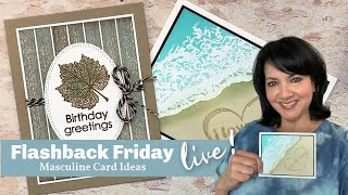 Stamp & Chat With Gina K - Flashback Friday - Masculine Card Ideas