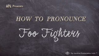 How to Pronounce Foo Fighters     Foo Fighters Pronunciation