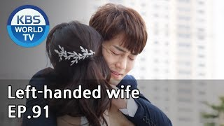 Left Handed Wife | 왼손잡이 아내 EP.91 [ENG, CHN  2019.05.22]