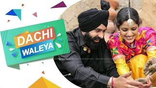 Dachi waleya | Best Pre Wedding 2016 | Daljit & Kiran | Klick