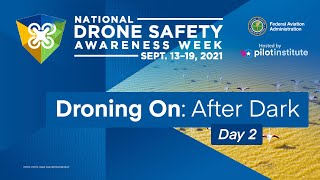 Droning On: After Dark - Day 2 - Drone Safety Awareness Week фото