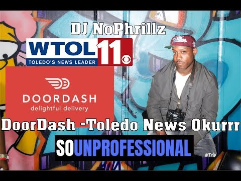 So Unprofessional: DoorDash | WTOL11 uses slang | DJ