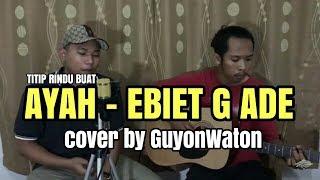 TITIP RINDU BUAT AYAH - Ebiet G Ade Cover By GuyonWaton