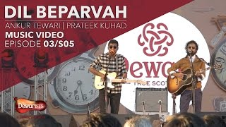 Dil Beparvah   Full Music Video Ft. Ankur Tewari & Prateek Kuhad