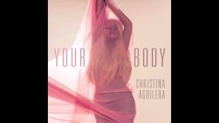 Christina Aguilera - Your Body (Explicit Remix Version)