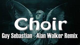 Choir   Guy Sebastian, Alan Walker Remix ( LYRICS VIDEO)