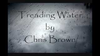 Chris Brown - Treading Water (Lyrics)
