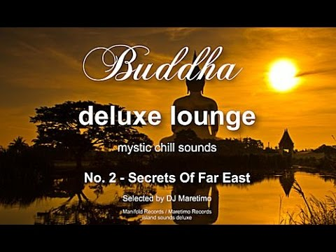Buddha Deluxe Lounge - No.2 Secrets Of Far East, HD, 2018, Mystic Bar & Buddha Sounds - Buddha Deluxe Lounge - Mystic Lounge Music Mixes