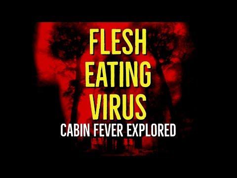 Flesh Eating Virus (Cabin Fever Explored)