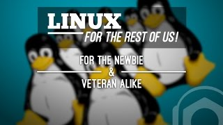 LinuxForTheRestOfUs #206