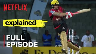 Explained | Cricket | FULL EPISODE | Netflix