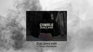 GVMBLE - Žiju jinej svět ft. Sergei Barracuda
