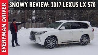 Snowy Review: 2017 Lexus LX 570 on Everyman Driver
