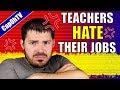 Why Do Teachers Hate Their Jobs?