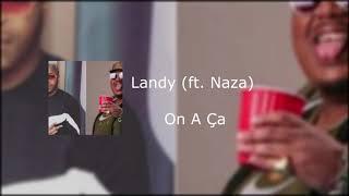 Landy Ft  Naza   On A Ça ( Not Official Vidéo ) ( Parole )