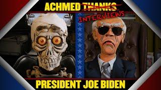 "Achmed thanks… uh… ""interviews"", President Joe Biden   JEFF DUNHAM"