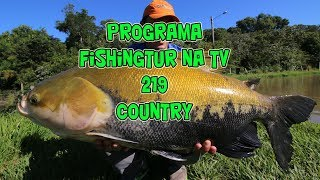 Programa Fishingtur na Tv 219 - Pesqueiro Country