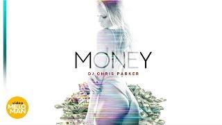 DJ Chris Parker  -  Money (official lyric video)
