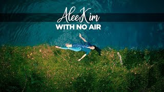 AleeKim - With No Air (Official Video)