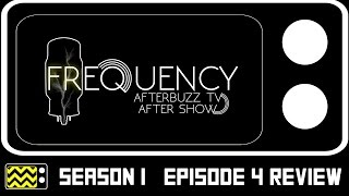 Frequency Season 1 Episode 4 Review & After Show | AfterBuzz TV